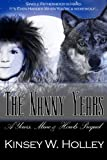 The Nanny Years: A Yours, Mine and Howls Prequel (Werewolves in Love)