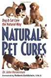 John Heinerman Natural Pet Cures: The Definitive Guide to Natural Remedies for Dogs and Cats
