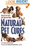 Natural Pet Cures: Dog & Cat Care the...