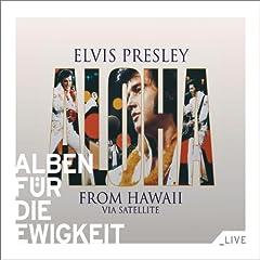 Aloha from Hawaii via Satellite (Alben f�r die Ewigkeit)