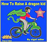 Children's Book's How To Raise A Dragon Kid  How to deal with Children's behavior  bedtime stories  ( Kindle Edition) (Children's Book
