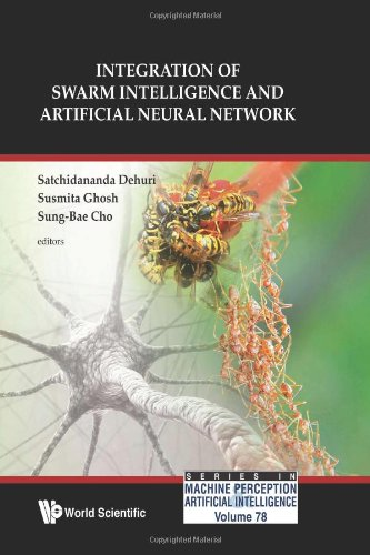 Integration of Swarm Intelligence and Artificial Neutral Network (Series in Machine Perception and Artificial Intelligence)