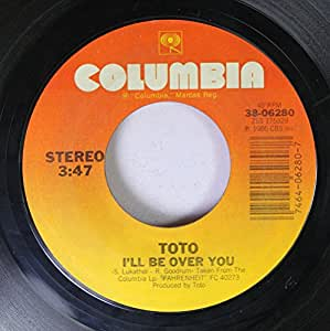 Toto Toto 45 Rpm I Ll Be Over You In A Word Amazon