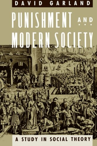 Punishment and Modern Society: A Study in Social Theory...