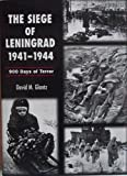 The Siege of Leningrad 1941-1944: 900 Days of Terror (184044083X) by David M. Glantz
