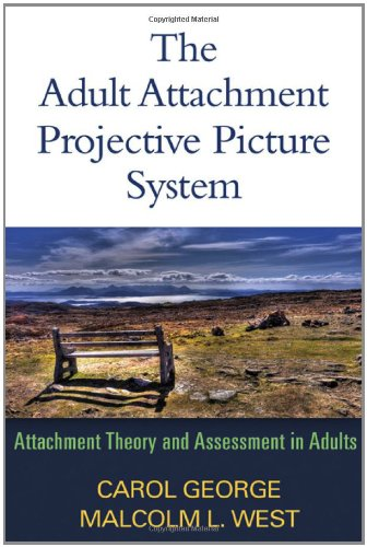 The Adult Attachment Projective Picture System: Attachment Theory and Assessment in Adults