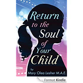 Return to the Soul of Your Child (English Edition)