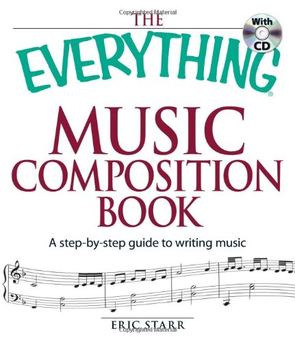 The Everything Music Composition Book with CD: A...