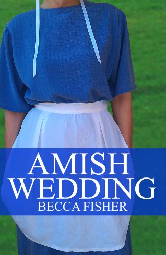 Becca Fisher - Amish Wedding