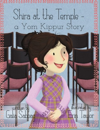 Shira at the Temple: a Yom Kippur Story: Volume 3 (Shira's Series)