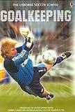Goalkeeping (Soccer School) (0746029071) by Miller, Jonathan