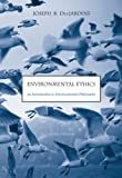 Environmental Ethics: An Introduction to Environmental Philosophy (0534520847) by Joseph R. Des Jardins