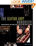 The Guitar Amp Handbook: Understandin...