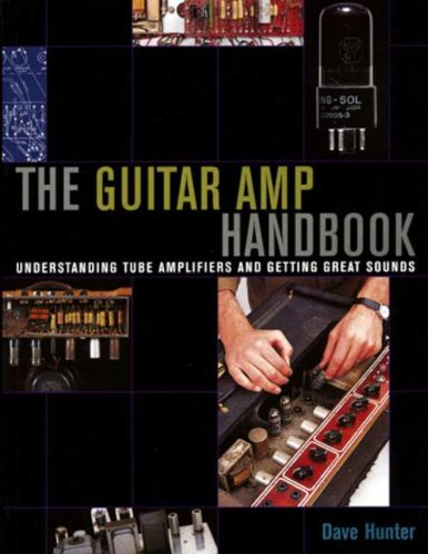 Guitar Amplifier Handbook - Understanding Tube Amplifiers and Getting Great Sounds Softcover087930944X
