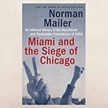 Miami and the Siege of Chicago Audiobook by Norman Mailer Narrated by Arthur Morey
