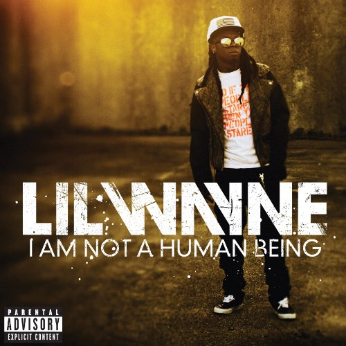 I Am Not A Human Being by Cash Money