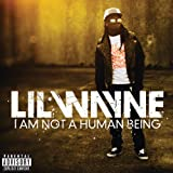 I Am Not A Human Being Lil Wayne