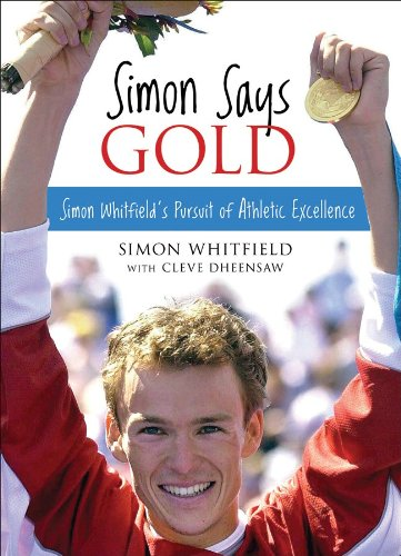 Simon Says Gold: Simon Whitfield's Pursuit of Athletic Excellence