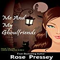 Me and My Ghoulfriends: Larue Donavan, Book 1 (       UNABRIDGED) by Rose Pressey Narrated by Elizabeth Klett
