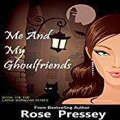 Me and My Ghoulfriends: Larue Donavan, Book 1 | Rose Pressey