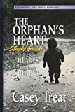 The Orphan's Heart Study Guide (Renewing The MInd Library, Healing Broken Hearts, Filling Empty Hear (0931697522) by Casey Treat