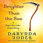 Brighter than the Sun | Darynda Jones