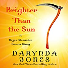 Brighter than the Sun (       UNABRIDGED) by Darynda Jones Narrated by Lorelei King