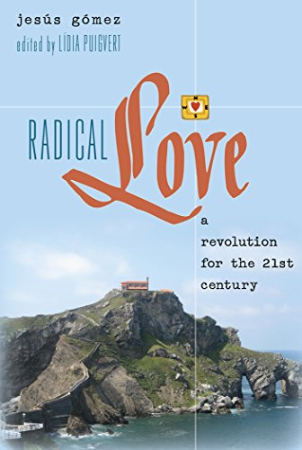 Radical Love: A Revolution for the 21st Century (Teaching Contemporary Scholars)