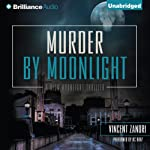 Murder by Moonlight: Dick Moonlight, Book 5 (       UNABRIDGED) by Vincent Zandri Narrated by R. C. Bray