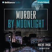 Murder by Moonlight: Dick Moonlight, Book 5 | Vincent Zandri