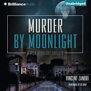 Murder by Moonlight: Dick Moonlight, Book 5 | [Vincent Zandri]