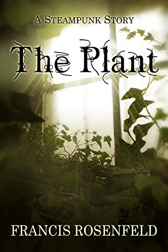 the-plant-a-steampunk-story-english-edition