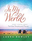 img - for In My World: Short Stories About Familiar People and Places (Volume 1) book / textbook / text book