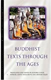 Buddhist Texts Through the Ages (Oneworld Classics in Religious Studies) (1851681078) by Conze, Edward