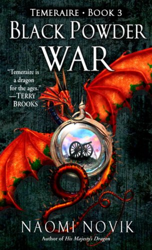 Black Powder War by: Naomi Novik