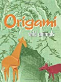 Origami: Wild Animals (0486439704) by Montroll, John