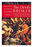 The Devil's Broker: Seeking Gold, God, and Glory in Fourteenth-Century Italy (006077729X) by Frances Stonor Saunders