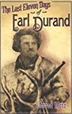 img - for The Last Eleven Days Of Earl Durand by Jerred Metz (2005-04-01) book / textbook / text book
