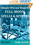 Simple Wiccan Magick Full Moon Spells...