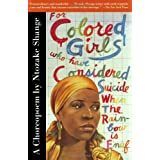 For Colored Girls Who Have Considered Suicide When the Rainbow Is Enuf ~ Ntozake Shange