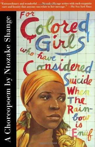 For Colored Girls Who Have Considered Suicide When the...