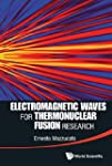 Electromagnetic Waves for Thermonucle...