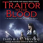 Traitor to the Blood | Barb Hendee,J.C. Hendee