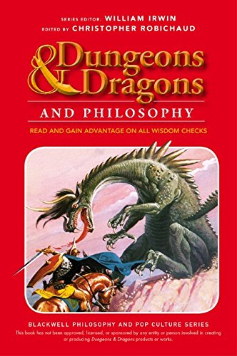 Dungeons and Dragons and Philosophy: Read and Gain Advantage on All Wisdom Checks (The Blackwell Philosophy and Pop Culture Series) PDF