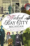 Wicked Bay City, Michigan