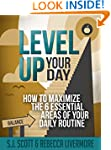 Level Up Your Day: How to Maximize th...