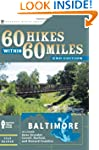60 Hikes Within 60 Miles: Baltimore:...