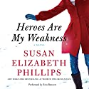 Heroes Are My Weakness Audiobook by Susan Elizabeth Phillips Narrated by Erin Bennett