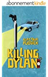 Killing Dylan (English Edition)