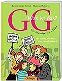 GG - Was ist das?: Das Grundgesetz erklärt - Karen-Susan Fessel, Manfred Schwarz